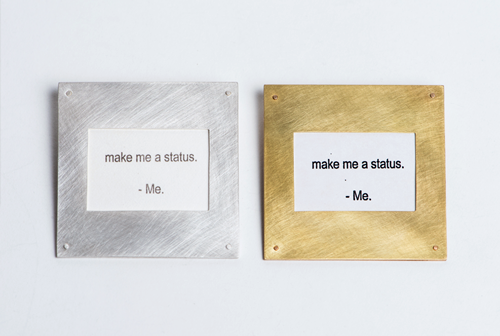 Make me a status (brooch series). Fine silver, platinotype/platinum print; 18k gold, photocopy